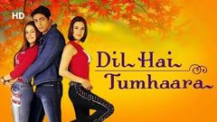 Dil Hai Tumhara HD | Preity Zinta | Arjun Rampal | Mahima Chaudhary | Jimmy Shergil | Latest Movie