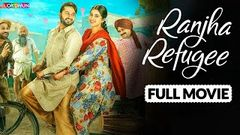 Ranjha Refugee Full Movie ( HD ) Roshan Prince, Sanvi Dhiman | New Punjabi Movie 2020