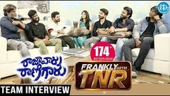 Raja Vaaru Rani Gaaru Movie Team Exclusive Interview || Frankly With TNR 174