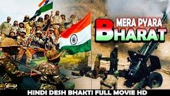 Mera Pyara Bharat | Desh Bhakti Hindi Full Movie