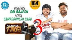 Actor Sampoornesh Babu, Director Sai Rajesh Full Interview Frankly With TNR 164