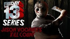 Friday The 13th Series - Jason Voorhees Total Kill Count HD