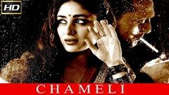 Chameli (2013) | Full Length Bollywood Drama Hindi Movie | Kareena Kapoor Rahul Bose