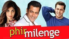 Phir Milenge Full Movie | Salman Khan Shilpa Shetty & Abhishek Bachchan | Bollywood Hindi Movie