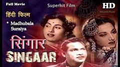 Singaar - सिंगार | Full (HD) Hindi Movie | Popular Hindi Movies | Suraiya - Madhubala - P. Jairaj