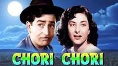 Chori Chori (1956) Hindi Full Movie | Raj Kapoor Nargis | Hindi Classic Movies