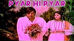 PYAR HI PYAR 1974 - WAHEED MURAD, ASIYA, ALLAUDDIN - OFFICIAL FULL MOVIE