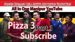 Pizza 3 Part 1 Ahanba Saruk Nongin Shumang Leela Artiste Association Production