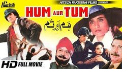 HUM AUR TUM FULL MOVIE - JAVED SHEIKH, SALMA AGHA & NANNA - OFFICIAL PAKISTANI MOVIE