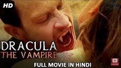 DRACULA THE VAMPIRE 2018New Hindi Dubbed Movie 2018 Horrvies 2018