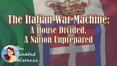 The Italian War Machine A House Divided, A Nation Unprepared