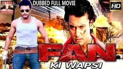Fan Ki Wapsi l 2016 l South Indian Movie Dubbed Hindi HD Full Movie