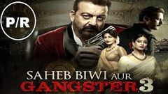 Sahib biwi or gangster 3 Bollywood 2018 sanjydutt new movie in hd Movies media