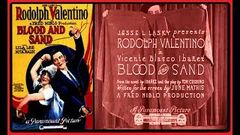 Blood and Sand (1922) American silent drama film starring Rudolph Valentino