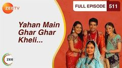 Yahan Main Ghar Ghar Kheli | Hindi TV Serial | Full Epi - 511 | Suhasi Dhami, Karan Grover | Zee TV
