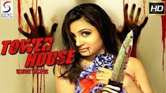 Tower House - Latest Hindi Movies 2019 - New Full Hindi Movie 2019