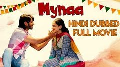 Myna | Hindi Dubbed Full Movie | Chetan Kumar | Nithya Menon | R Sarath Kumar | Malavika Avinash