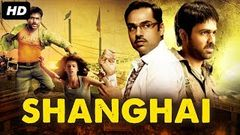 SHANGHAI Full Movie - Bollywood Movies Full Movie | Latest Hindi Movie | Abhay Deol, Emraan Hashmi