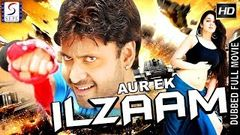 Aur Ek Ilzaam l 2019 South Action Film Dubbed In Hindi Full Movie HD