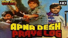 Apna Desh Paraye Log 1989 - Action Movie | Sumeet Saigal, Sonu Walia, Moon Moon Sen