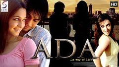 Ada - A Way Of Life l 2018 Bollywood Action Film In Hindi Full Movie HD