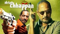 Ab Tak Chhappan | Hindi Thriller Movie | Nana Patekar | Revathi | Action Film
