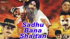 Sadhu Bana Shaitan - Full Length Bollywood Hindi Movie