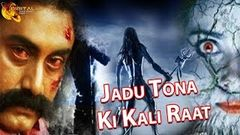 Jadu Tona Ki Kali Raat"