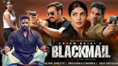 BlackMail Full HD Movie | Ajay Devgan, Sunil Shetty, Priyanka | New Hindi Movie 2020 | New Movie