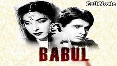 Babul (1950) - Full Hindi Movie | Starring Dilip Kumar, Munawar Sultana and Nargis