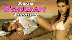 """Aaya Yauwan Jhumke"" Full Romantic Movie 