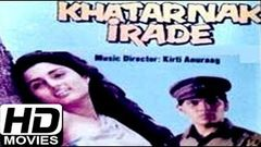 Khatarnak Irade│Full Bollywood Movie│Aditya Pancholi Anju Mahendru