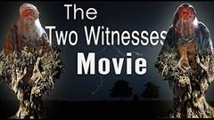 God's Power is Coming The Two Witnesses Movie