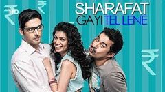 Sharafat Gayi Tel Lene 2015 | Rannvijay Singh | Tina Desai | Zayed Khan | Bollywood Romantic Movie
