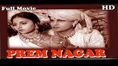 Prem Nagar | Full Hindi Movie | Ramanand Sagar , Husan Banu , Bimla Kumari