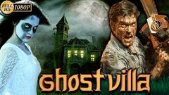 GHOST VILLA 2020 New Released Hindi Dubbed Horror Movie | Full HD 1080p