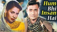 Hum Bhi Insan Hai 1948 हम भी इंसान है - Dramatic Movie | Dev Anand, Ramala Devi, Amir Banu.