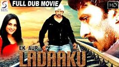 Ek Aur Ladaaku - Dubbed Full Movie | Hindi Movies 2016 Full Movie HD