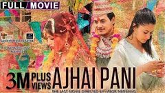 New Nepali Full Movie | Ajhai Pani | Sudarshan Thapa, Pooja Sharma, Surakshya Pant