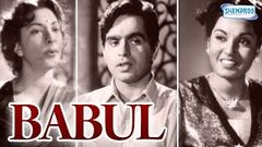 Babul 1950 Old Hindi Classical Movie Dilip Kumar Nargis Bllywood Full Movies