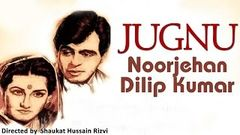 Jugnu 1947 | Hindi Movie | Noor Jahan Dilip Kumar | Hindi Classic Movies