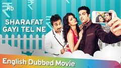 Sharafat Gayi Tel Lene [2015] HD Full Movie English Dubbed | Zayed Khan | Rannvijay Singh