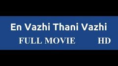 En Vazhi Thani Vazhi Full Movie HD