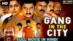 GANG IN THE CITY - Blockbuster Action Hindi Dubbed Movie | South Indian Movies Dubbed In Hindi