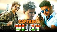 Captain Vijay (2018) Tamil Film Dubbed Into Hindi Full Movie | Vijay Kajal Aggarwal