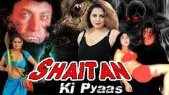 Pyasa Shaitan - Full Length Thriller Hindi Movie