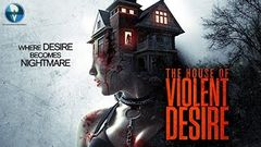 The House of Violent Desire Full Movie Dubbed in Hindi | Hollywood Movie Hindi Dubbed
