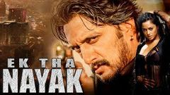 Ek Tha Nayak (2019) NEW RELEASED Full Hindi Dubbed Movie | SUDEEP | South Indian Action Movie