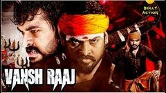 Vansh Raaj Full Movie | Hindi Dubbed Movies 2020 Full Movie | Action Movies