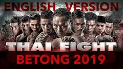 THAI FIGHT King of Muaythai- BETONG 2019 English + Full event in Full HD Video Quality